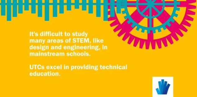 It's difficult to study STEM, like design and engineering, in mainstream schools. UTCs excel in providing technical education.